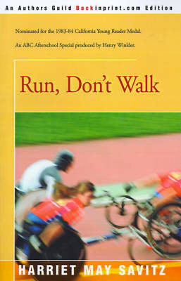 Run, Don't Walk by Harriet May Savitz