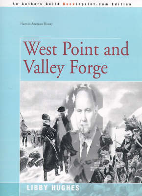 West Point and Valley Forge by Libby Hughes