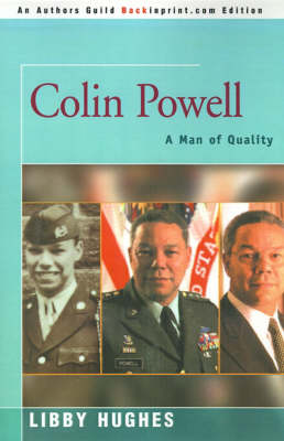 Colin Powell A Man of Quality by Libby Hughes