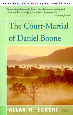 The Court-Martial of Daniel Boone by Allan W Eckert