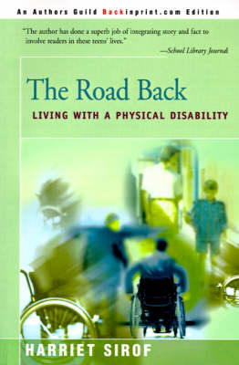 The Road Back Living with a Physical Disability by Harriet Sirof