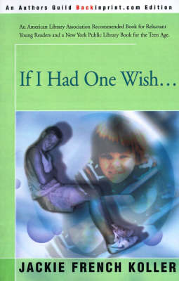 If I Had One Wish... by Jackie French Koller
