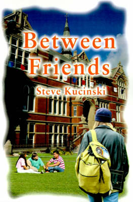 Between Friends by Steve Kucinski
