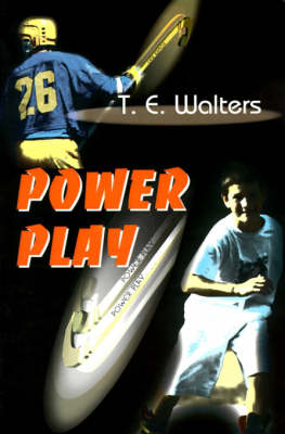 Power Play by T E Walters