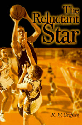 The Reluctant Star by Rodger W (Ohio University) Griffeth