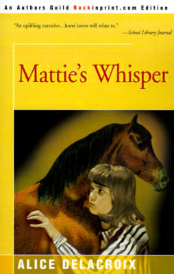 Mattie's Whisper by Alice de La Croix