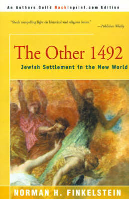 The Other 1492 Jewish Settlement in the New World by Norman H Finkelstein
