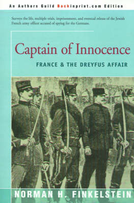 Captain of Innocence France & the Dreyfus Affair by Norman H Finkelstein