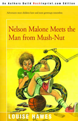 Nelson Malone Meets the Man from Mush-Nut by Louise Hawes