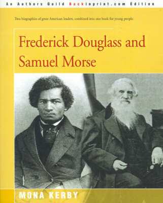 Frederick Douglass and Samuel Morse by Mona Kerby