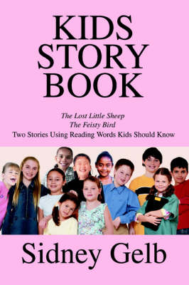 Kids Story Book The Lost Little Sheep/The Feisty Bird/Two Stories Using Reading Words Kids Should Know by Sidney Gelb