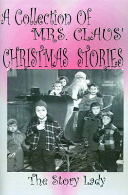 Collection of Mrs. Claus' Christmas Stories by Bonnie M Gulan