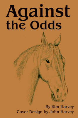 Against the Odds by Kimberly A Harvey