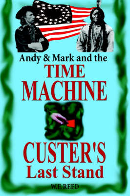 Andy & Mark and the Time Machine by Wilfred F Reed