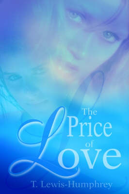 The Price of Love by T Lewis Humphrey