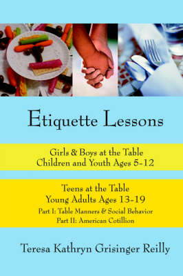 Etiquette Lessons Girls & Boys at the Table Teens at the Table by Teresa Kathryn Grisinger Reilly