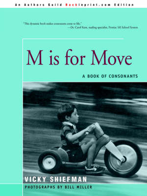 M Is for Move A Book of Consonants by Vicky Shiefman