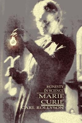 Marie Curie Honesty in Science by Carl Rollyson