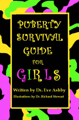 Puberty Survival Guide for Girls by Eve Anne Ashby