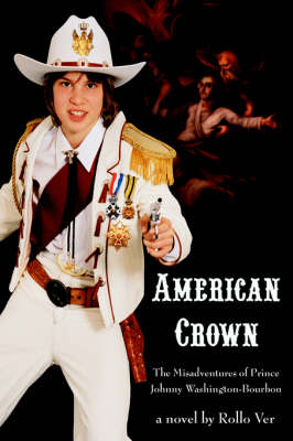 American Crown The Misadventures of Prince Johnny Washington-Bourbon by Rollo Ver