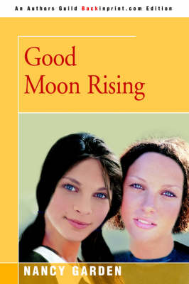 Good Moon Rising by Nancy Garden