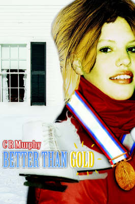 Better Than Gold by C R Murphy