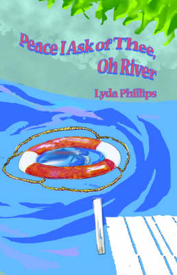 Peace I Ask of Thee, Oh River by Lyda Phillips