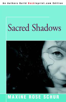 Sacred Shadows by Maxine Rose Schur