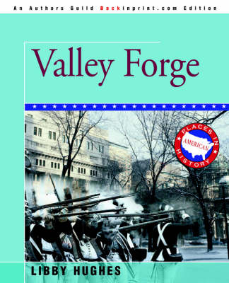 Valley Forge by Libby Hughes