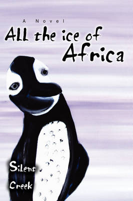 All the Ice of Africa by Silent Creek