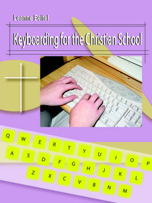 Keyboarding for the Christian School by Leanne Beitel