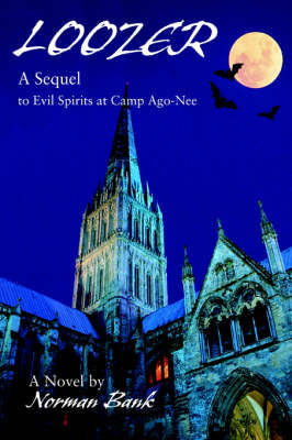 Loozer A Sequel to Evil Spirits at Camp Ago-Nee by Norman Bank