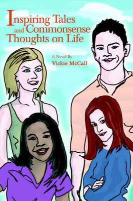 Inspiring Tales and Commonsense Thoughts on Life by Vickie McCall