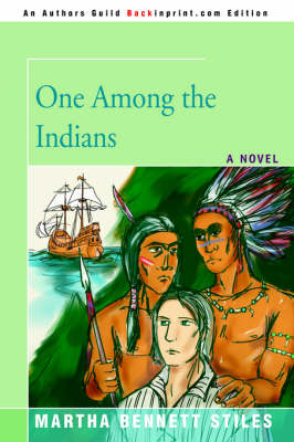 One Among the Indians by Martha Bennett Stiles