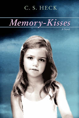 Memory-Kisses by C S Heck