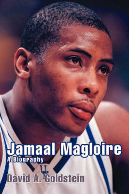 Jamaal Magloire A Biography by David A Goldstein