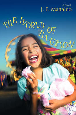 The World of Illusion by J F Mattaino