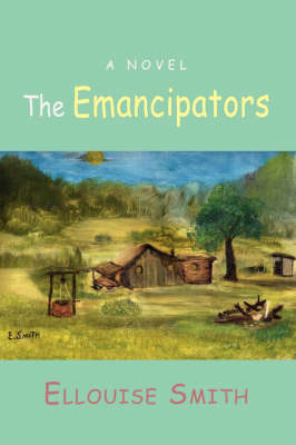 The Emancipators by Ellouise Smith