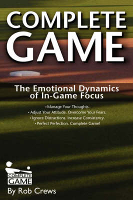 Complete Game The Emotional Dynamics of In-Game Focus by Rob Crews