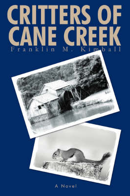 Critters of Cane Creek by Franklin Martin Kimball
