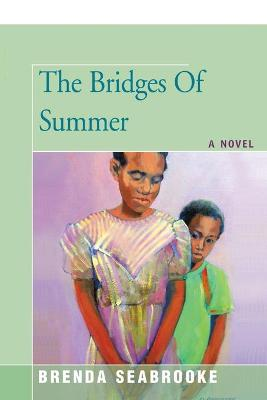 The Bridges of Summer by Brenda Seabrooke