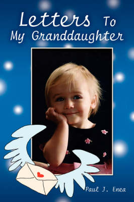 Letters to My Granddaughter by Paul J Enea