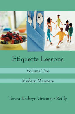 Etiquette Lessons Volume Two by Teresa Kathryn Grisinger Reilly