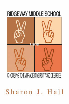 Ridgeway Middle School Choosing to Embrace Diversity 360 Degrees by Sharon J Hall
