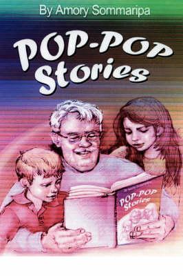 Pop-Pop Stories by Amory M Sommaripa