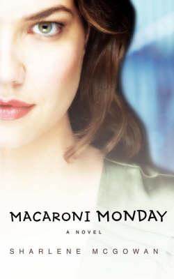 Macaroni Monday by Sharlene McGowan