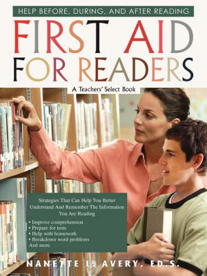 First Aid for Readers Help Before, During, and After Reading by Ed S Nanette L Avery