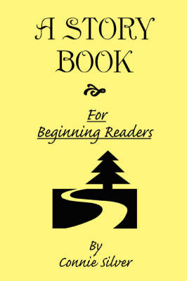 A Story Book for Beginning Readers by Connie Silver