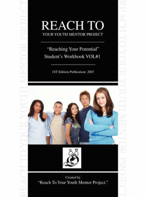 Reach to Your Youth Mentor Project Reaching Your Potential Student's Workbook Vol#1 by Vincent W Sample