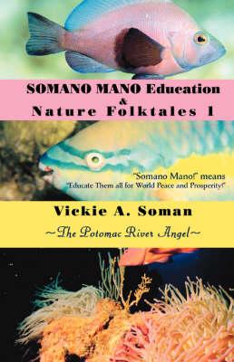 Somano Mano Education & Nature Folktales 1 The Potomac River Angel by Vickie A Soman